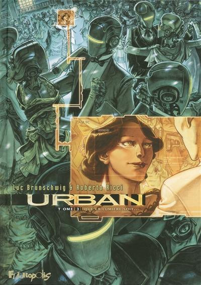 Urban. Vol. 3. Que la lumière soit...