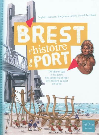 Brest : du Moyen Age à nos jours, une approche inédite de l'histoire du port de Brest