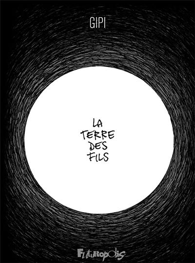 La terre des fils | Gipi (1963-....). Auteur