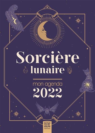 Sorcière lunaire : mon agenda 2022