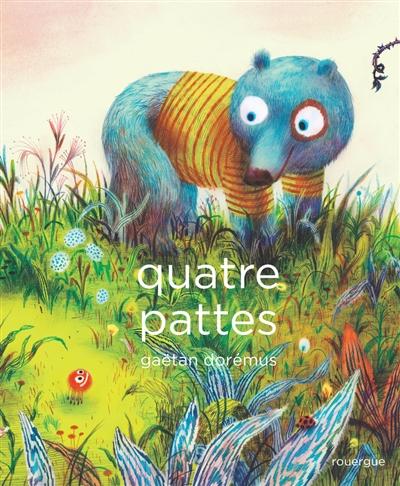 Quatre pattes   Dorémus, Gaëtan (1976-....). Illustrateur