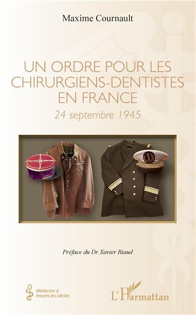 Un ordre pour les chirurgiens-dentistes en France : 24 septembre 1945