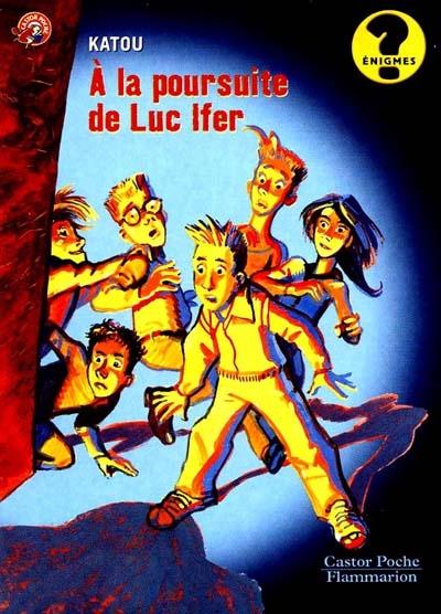 A la poursuite de Luc Ifer / Katou | Katou (1950-....). Auteur