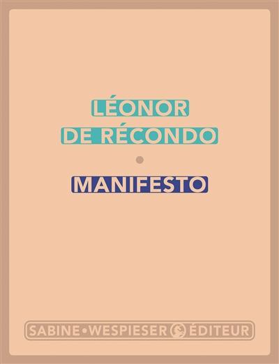 Manifesto | Récondo, Léonor de (1976-....). Auteur