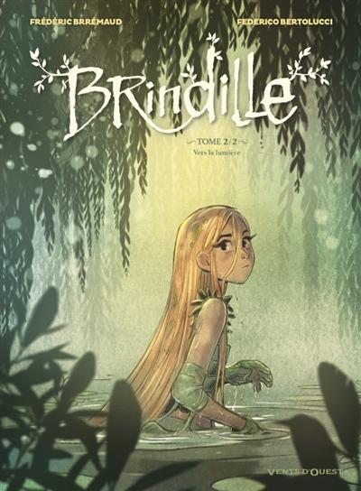 Brindille. Vol. 2. Vers la lumière