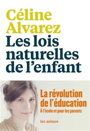 lois naturelles de l'enfant (Les) | Alvarez, Céline. Auteur