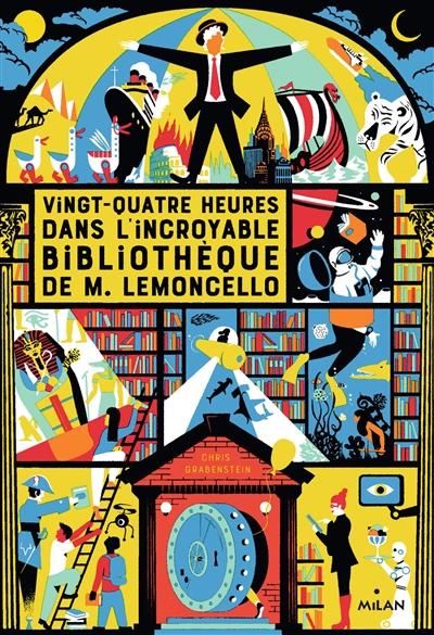 Vingt-quatre heures dans l'incroyable bibliothèque de M. Lemoncello | Grabenstein, Chris. Auteur