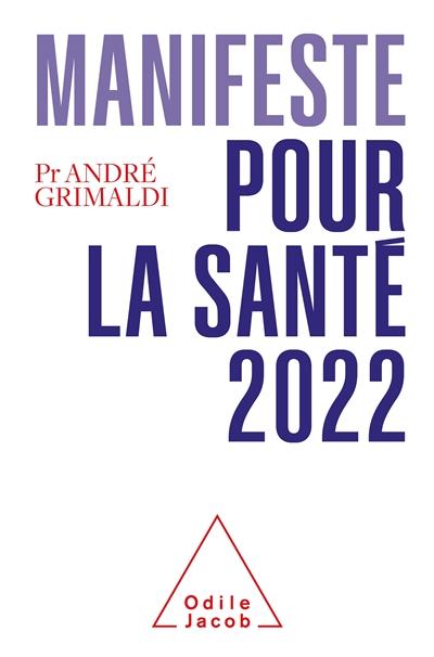 Manifeste pour la santé 2022 : 20 ans d'égarements : il est temps de changer