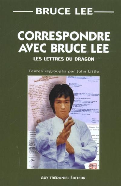 Correspondance avec Bruce Lee : les lettres du dragon