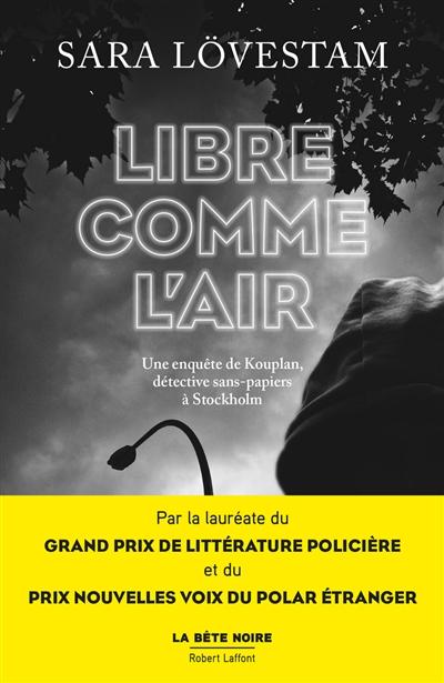 Libre comme l'air : une enquête de Kouplan, détective sans-papiers à Stockholm / Sara Lövestam | Lövestam, Sara (1980-....). Auteur
