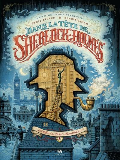 Dans la tête de Sherlock Holmes. Vol. 1. L'affaire du ticket scandaleux