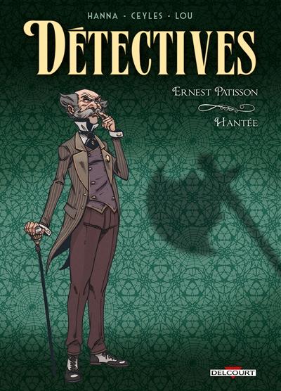 Détectives. Vol. 3. Ernest Patisson : hantée