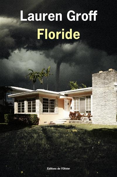 Floride | Groff 1978-..., Lauren. Auteur