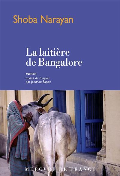 La laitière de Bangalore / Shoba Narayan   Narayan, Shoba. Auteur