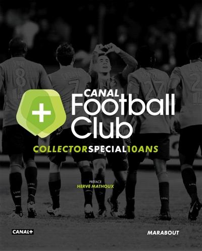 Canal Football Club : collector spécial 10 ans