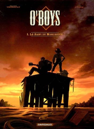 O'Boys. Vol. 1. Le sang du Mississippi
