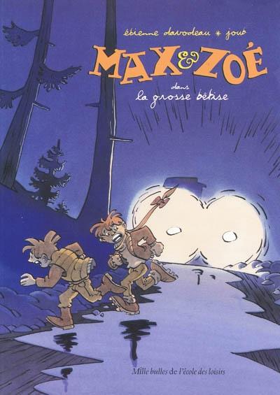 Max & Zoé. La grosse bêtise