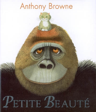 Petite beauté / Anthony Browne   Browne, Anthony. Auteur
