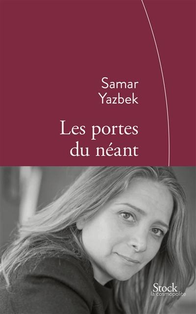 Les portes du néant / Samar Yasbek | Yazbak, Samar (1970-....). Auteur