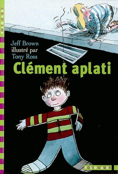 Clément aplati / Jeff Brown | Brown, Jeff (1926-....). Auteur