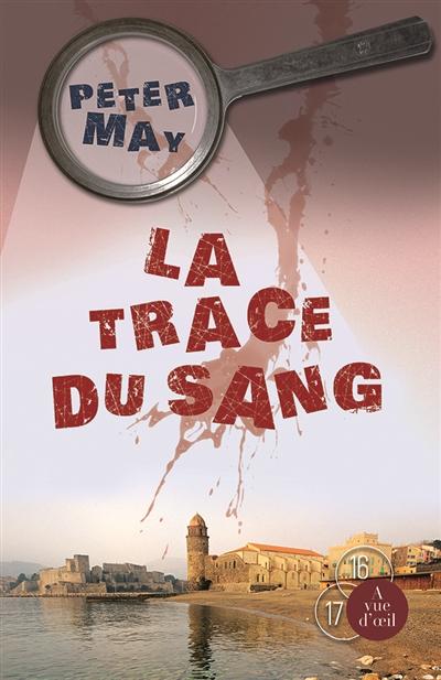 La trace du sang   Peter May (1951-....) - romancier. Auteur