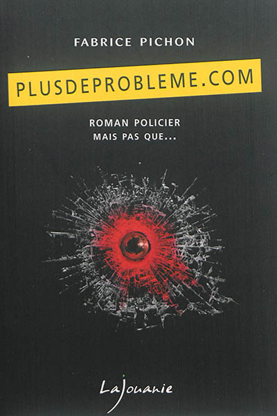 Plusdeprobleme.com / Fabrice Pichon | Pichon, Fabrice. Auteur