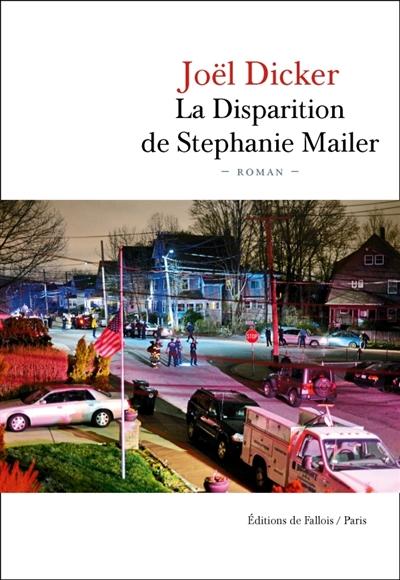 La disparition de Stéphanie Mailer : roman / Joël Dicker   Dicker, Joël (1985-....). Auteur