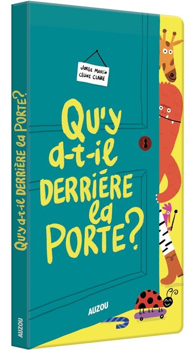 Qu'y a-t-il derrière la porte ? | Claire, Céline (1973-....). Auteur
