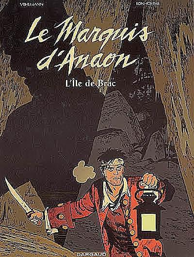 Le marquis d'Anaon. Vol. 1. L'île de Brac