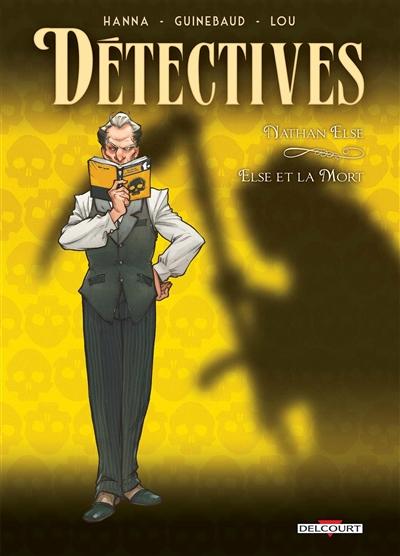 Détectives. Vol. 7. Nathan Else : Else et la mort