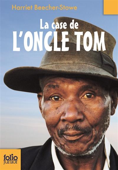 La Case de l'oncle Tom | Stowe, Harriet Beecher