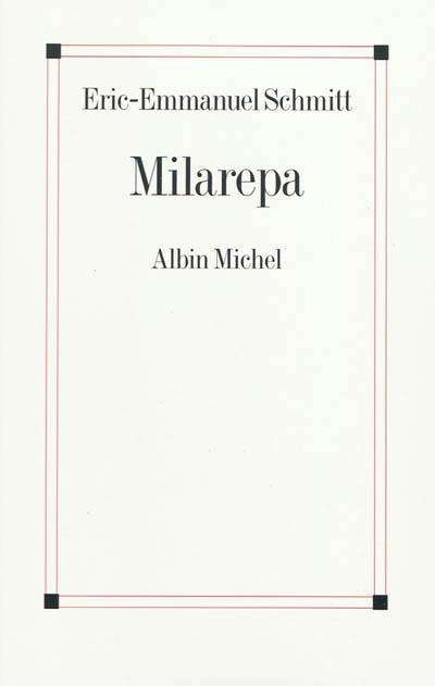 Milarepa | Éric-Emmanuel Schmitt (1960-....). Auteur