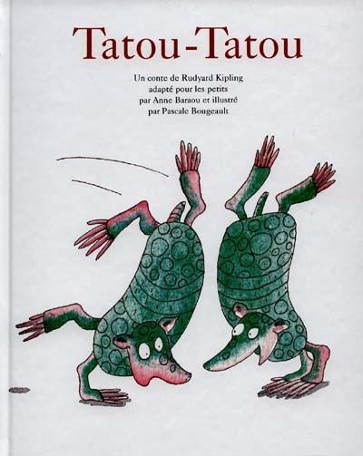 Tatou-Tatou / conte de Rudyard Kipling   Kipling, Rudyard (1865-1936). Auteur