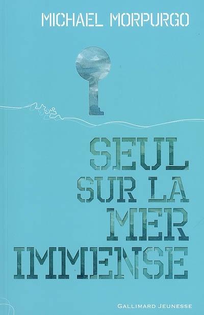 Seul sur la mer immense / Michael Morpurgo   Morpurgo, Michael (1943-...). Auteur