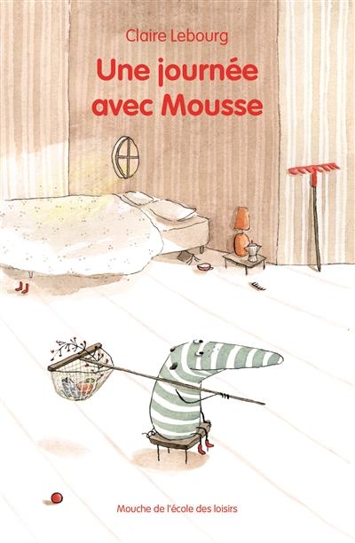 Une journée avec Mousse / Claire Lebourg | Lebourg, Claire. Auteur