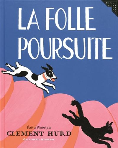 La folle poursuite / écrit et illustré par Clement Hurd | Hurd, Clément. Auteur