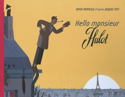 Hello monsieur Hulot   Merveille, David (1968-....). Auteur