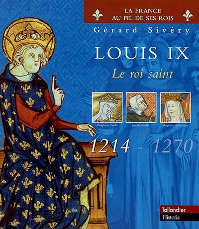 Louis IX : le roi saint (1214-1270) / Gérard Sivéry | Sivéry, Gérard. Auteur