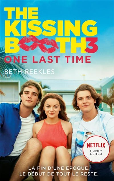 The kissing booth. Vol. 3. One last time