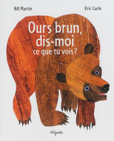 Ours brun, dis-moi ce que tu vois ? | Martin, Bill (1916-2004). Auteur