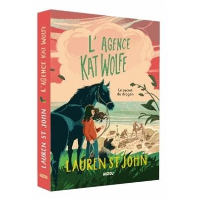 L'agence Kat Wolfe. Le secret du dragon