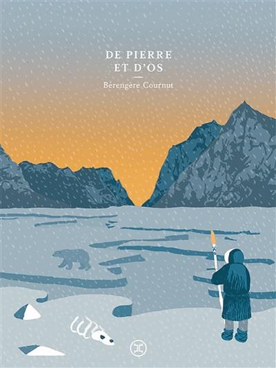 De pierre et d'os / Bérengère Cournut | Cournut, Bérengère (1980-....). Auteur
