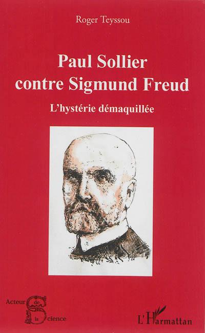 Paul Sollier contre Sigmund Freud : l'hystérie démaquillée