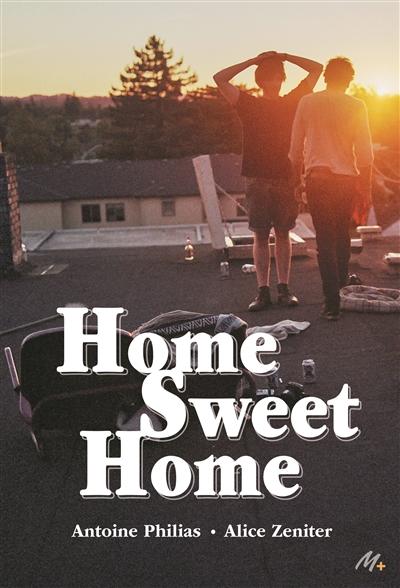 Home sweet home / Antoine Philias, Alice Zeniter | Philias, Antoine (1990-....). Auteur