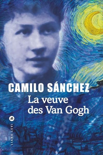 La veuve des Van Gogh / Camilo Sanchez | Sánchez, Camilo (1958-....). Auteur
