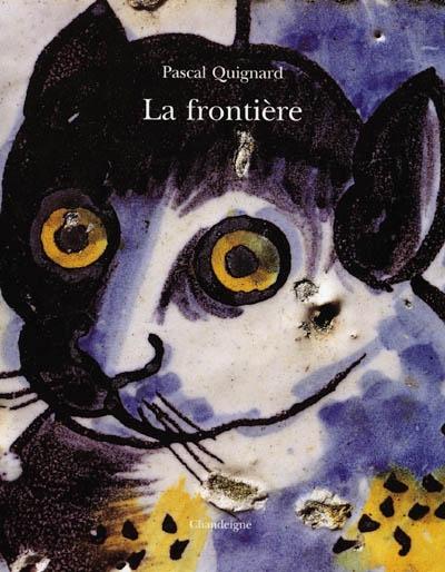 La frontière : azulejos du palais Fronteira / Pascal Quignard | Quignard, Pascal (1948-....). Auteur