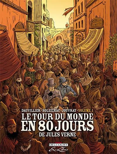 Le tour du monde en 80 jours. Volume 1   Loïc Dauvillier (1971-....). Auteur