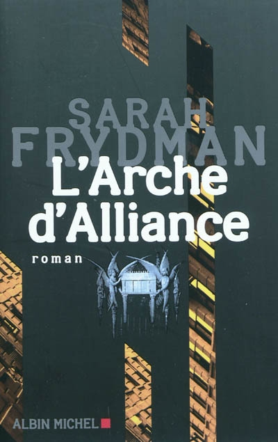 L' arche d'alliance / Sarah Frydman   Frydman, Sarah. Auteur