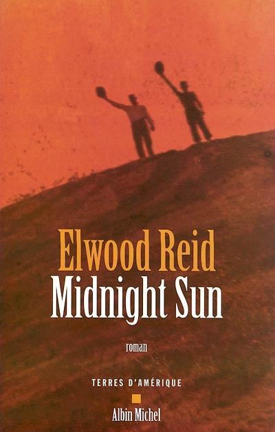 Midnight sun | Reid, Elwood. Auteur