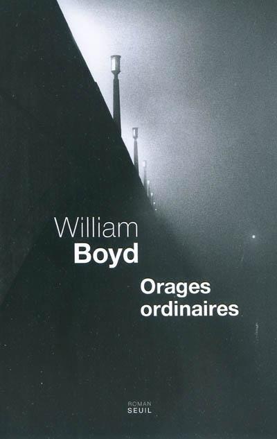 Orages ordinaires / William Boyd | Boyd, William (1952-....). Auteur